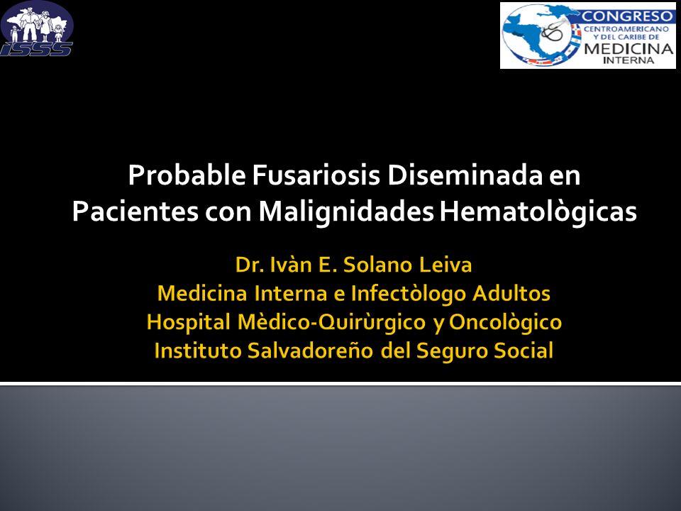 Probable Fusariosis Diseminada en Pacientes con Malignidades Hematològicas