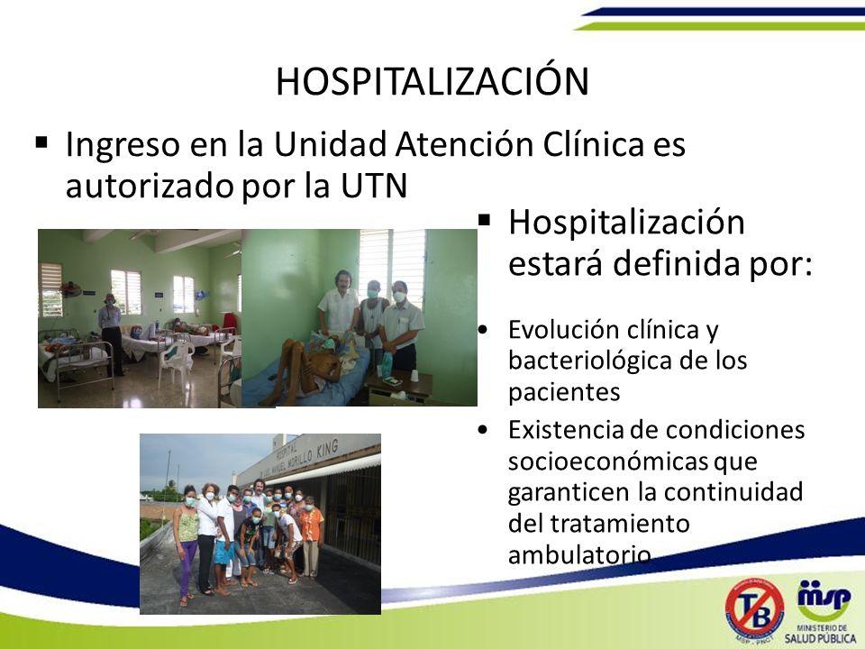 HOSPITALIZACIÓN Ingreso en la Unidad Atención Clínica es autorizado por la UTN. Hospitalización estará definida por: