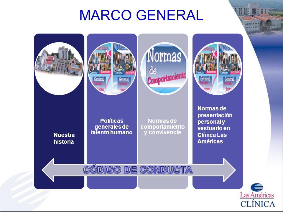 MARCO GENERAL CÓDIGO DE CONDUCTA Políticas generales de talento humano
