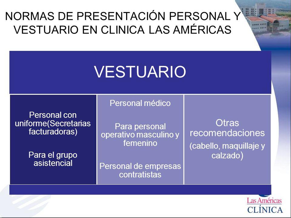 NORMAS DE PRESENTACIÓN PERSONAL Y VESTUARIO EN CLINICA LAS AMÉRICAS