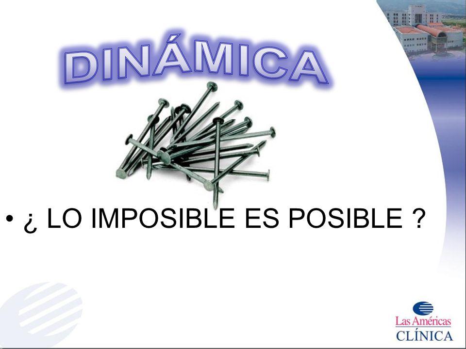 DINÁMICA ¿ LO IMPOSIBLE ES POSIBLE