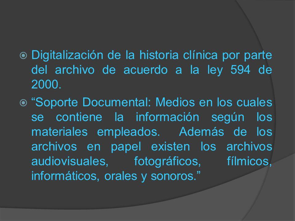 Digitalización de la historia clínica por parte del archivo de acuerdo a la ley 594 de 2000.