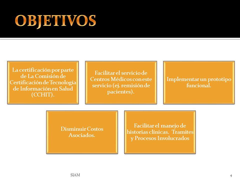 OBJETIVOS La certificación por parte de La Comisión de Certificación de Tecnología de Información en Salud (CCHIT).