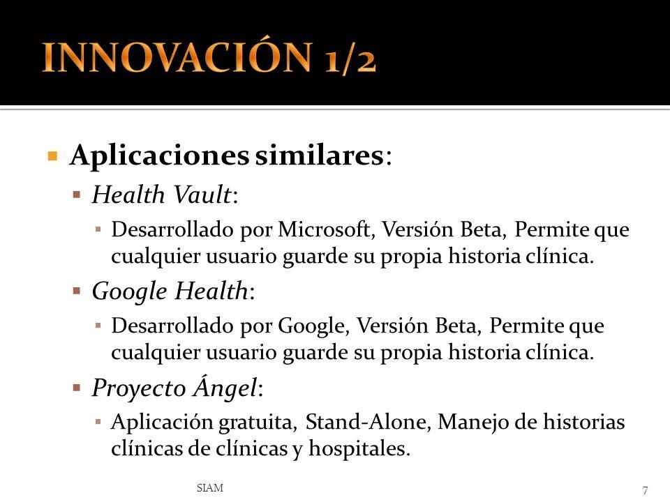 INNOVACIÓN 1/2 Aplicaciones similares: Health Vault: Google Health:
