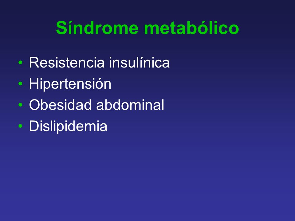 Síndrome metabólico Resistencia insulínica Hipertensión