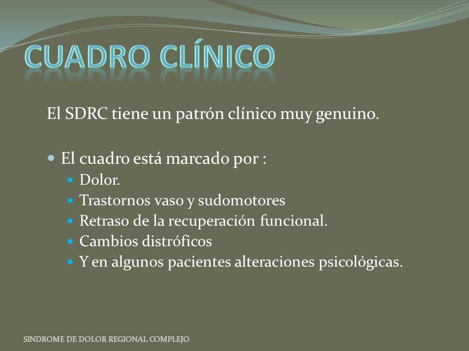Cuadro Clínico El SDRC tiene un patrón clínico muy genuino.