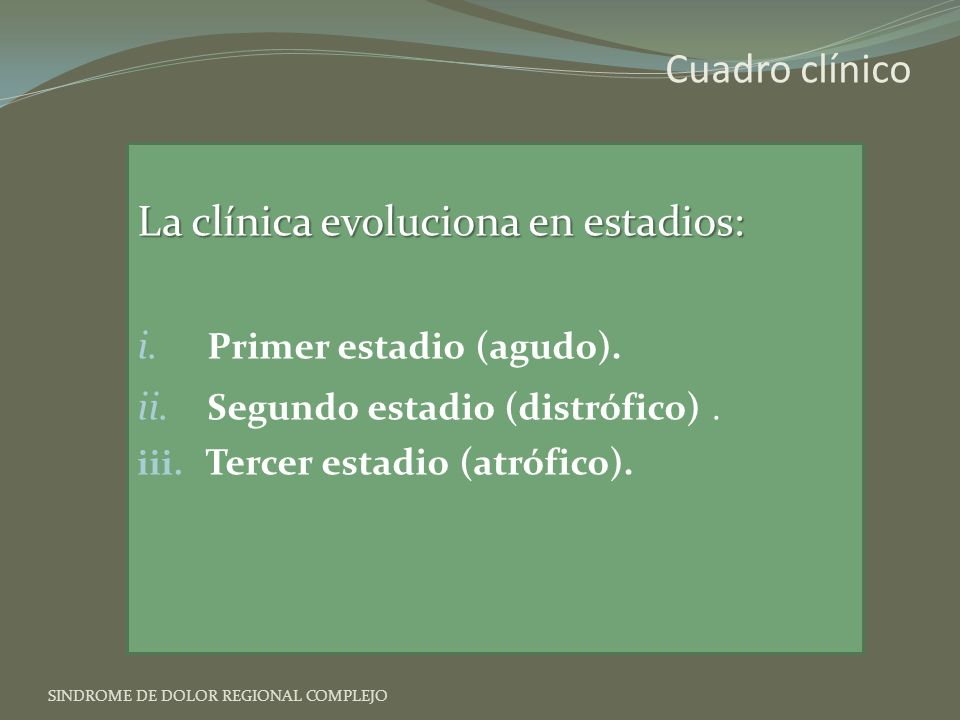 La clínica evoluciona en estadios: Primer estadio (agudo).