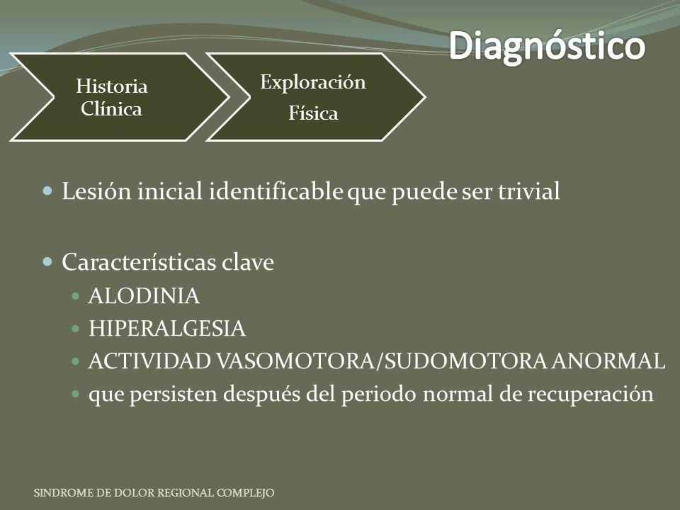 Diagnóstico Lesión inicial identificable que puede ser trivial