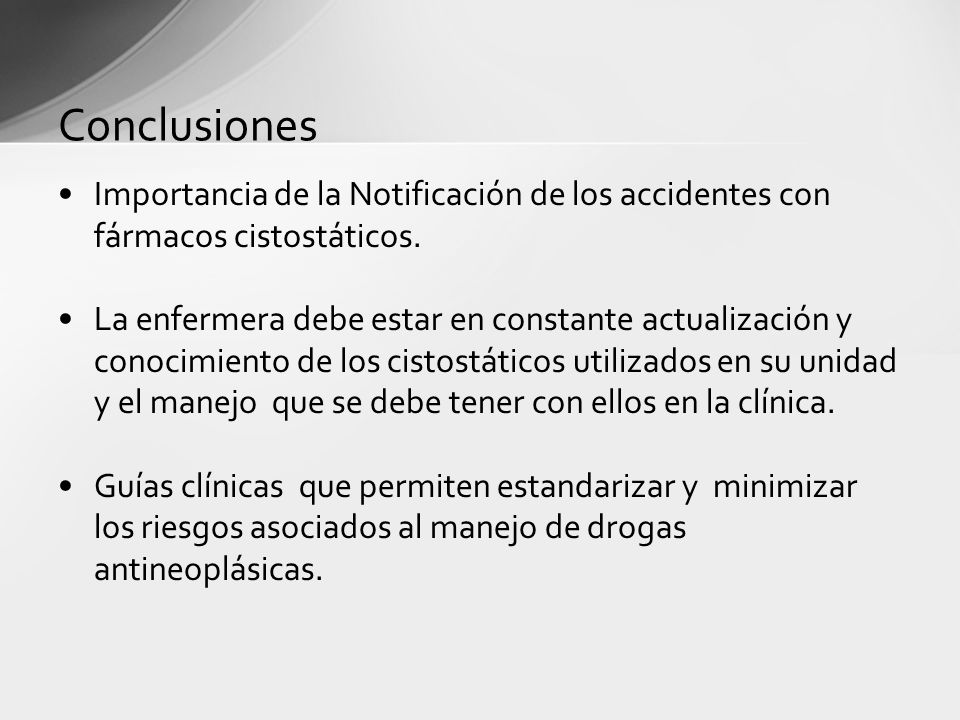 Conclusiones Importancia de la Notificación de los accidentes con fármacos cistostáticos.