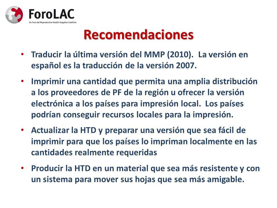 Recomendaciones Traducir la última versión del MMP (2010). La versión en español es la traducción de la versión 2007.