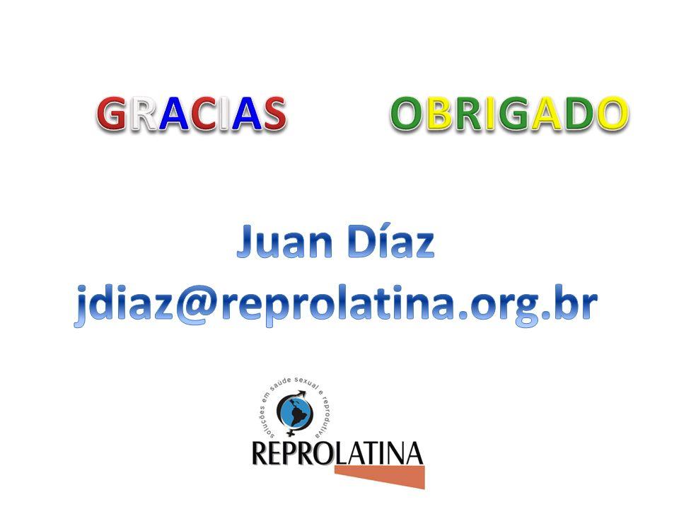 GRACIAS OBRIGADO Juan Díaz jdiaz@reprolatina.org.br