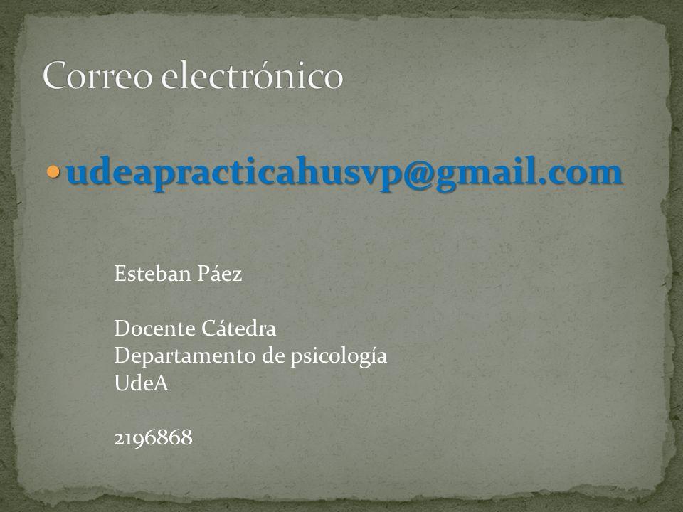 Correo electrónico udeapracticahusvp@gmail.com Esteban Páez