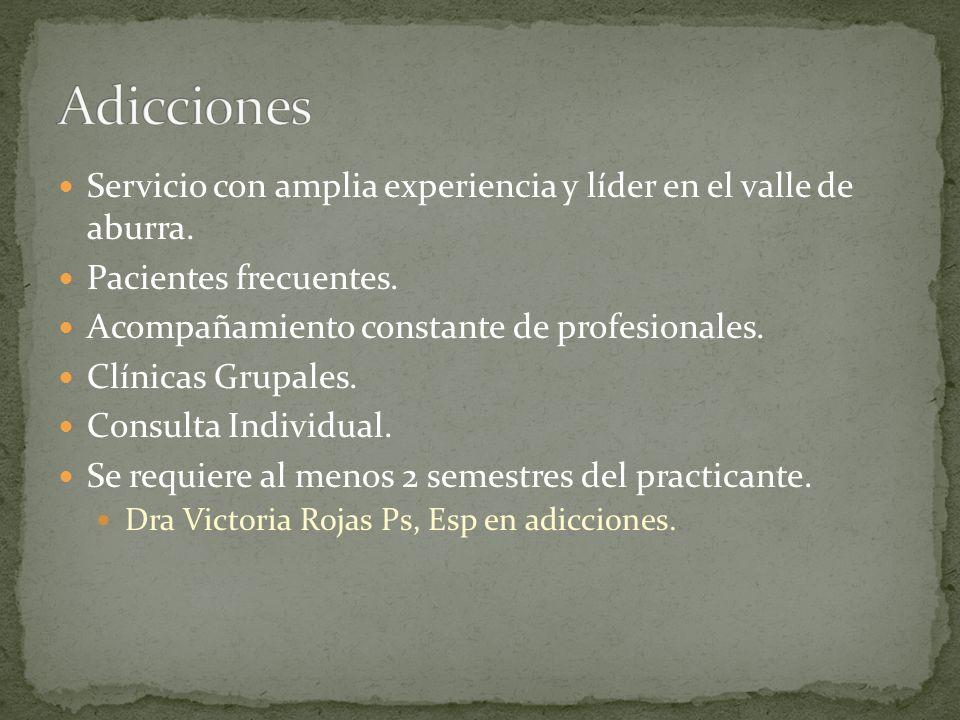 Adicciones Servicio con amplia experiencia y líder en el valle de aburra. Pacientes frecuentes. Acompañamiento constante de profesionales.