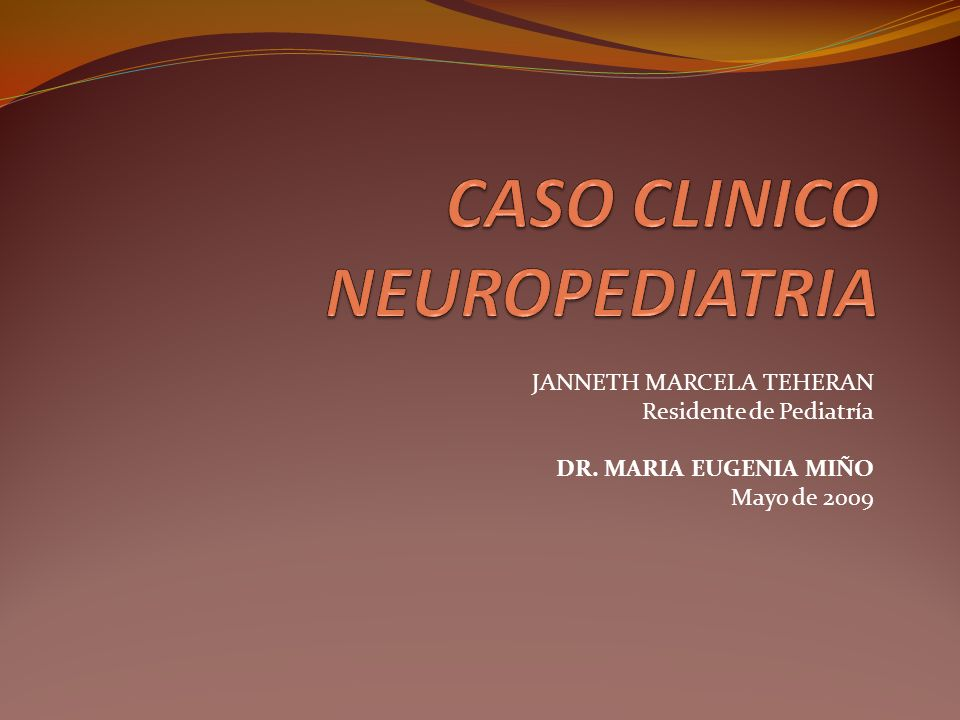 CASO CLINICO NEUROPEDIATRIA