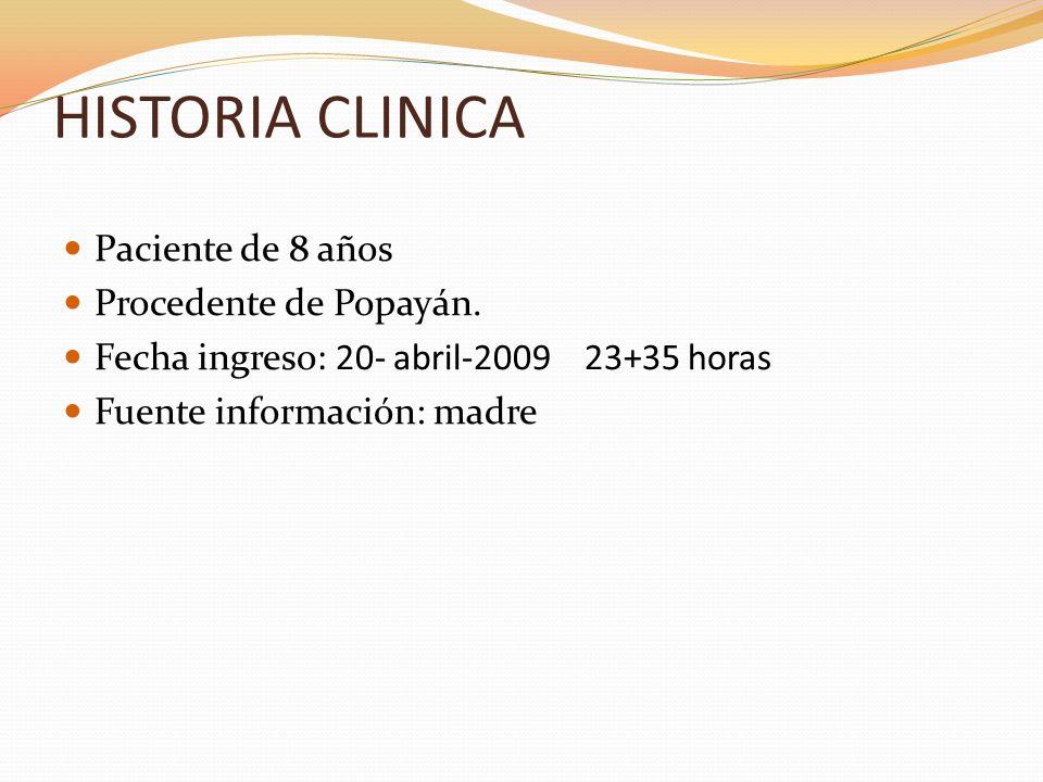 HISTORIA CLINICA Paciente de 8 años Procedente de Popayán.