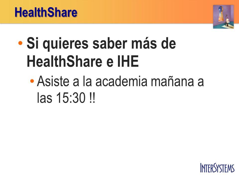 Si quieres saber más de HealthShare e IHE