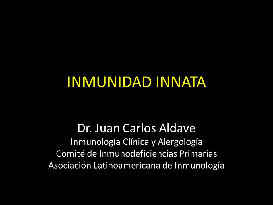 INMUNIDAD INNATA Dr. Juan Carlos Aldave
