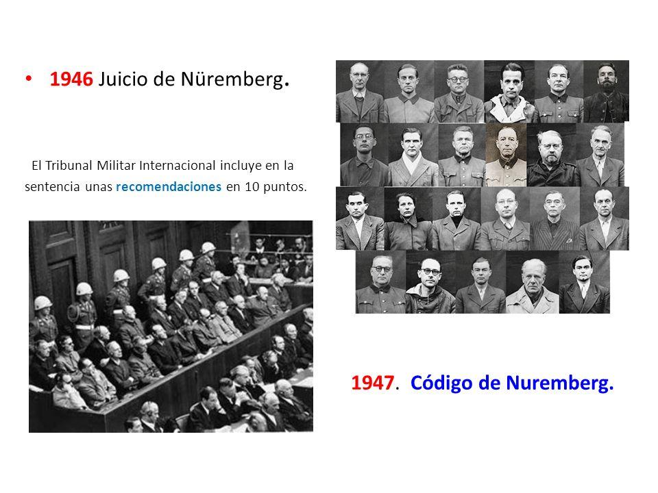 1946 Juicio de Nüremberg. El Tribunal Militar Internacional incluye en la sentencia unas recomendaciones en 10 puntos.