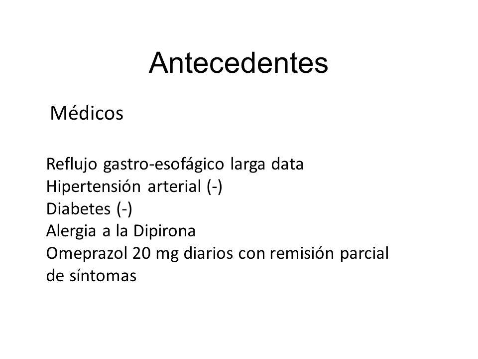 Antecedentes Médicos Reflujo gastro-esofágico larga data