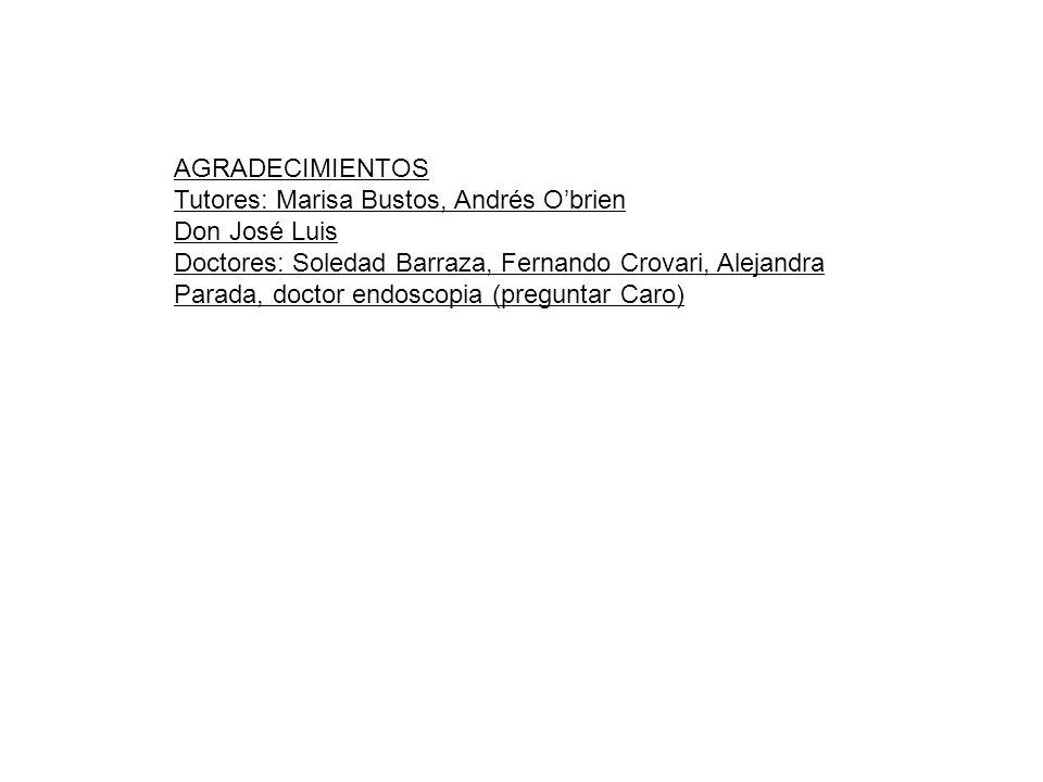 AGRADECIMIENTOS Tutores: Marisa Bustos, Andrés O'brien. Don José Luis.