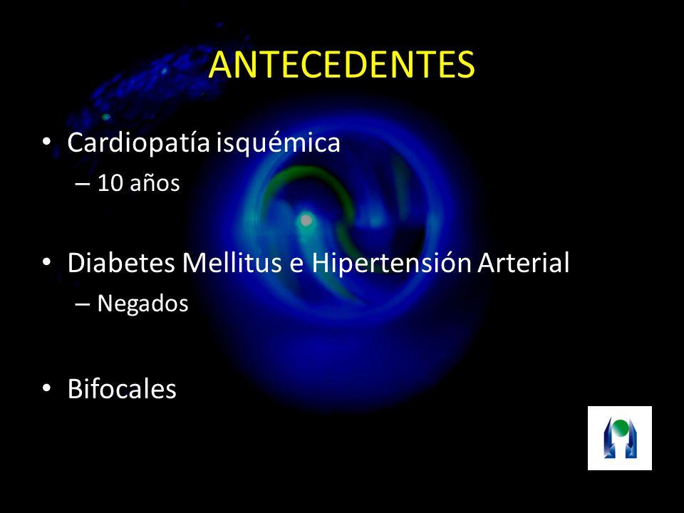 ANTECEDENTES Cardiopatía isquémica