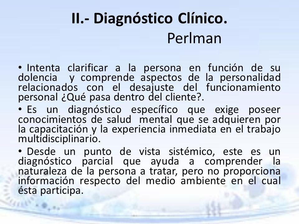 II.- Diagnóstico Clínico. Perlman