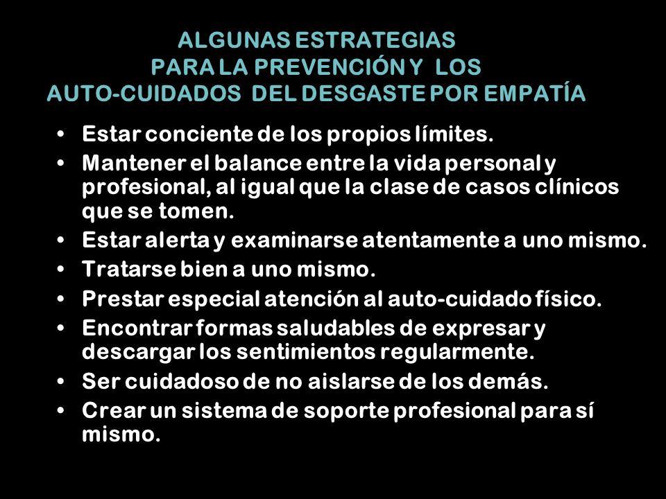ALGUNAS ESTRATEGIAS PARA LA PREVENCIÓN Y LOS AUTO-CUIDADOS DEL DESGASTE POR EMPATÍA