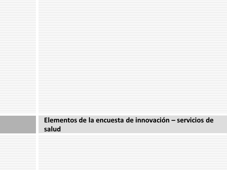 Elementos de la encuesta de innovación – servicios de salud