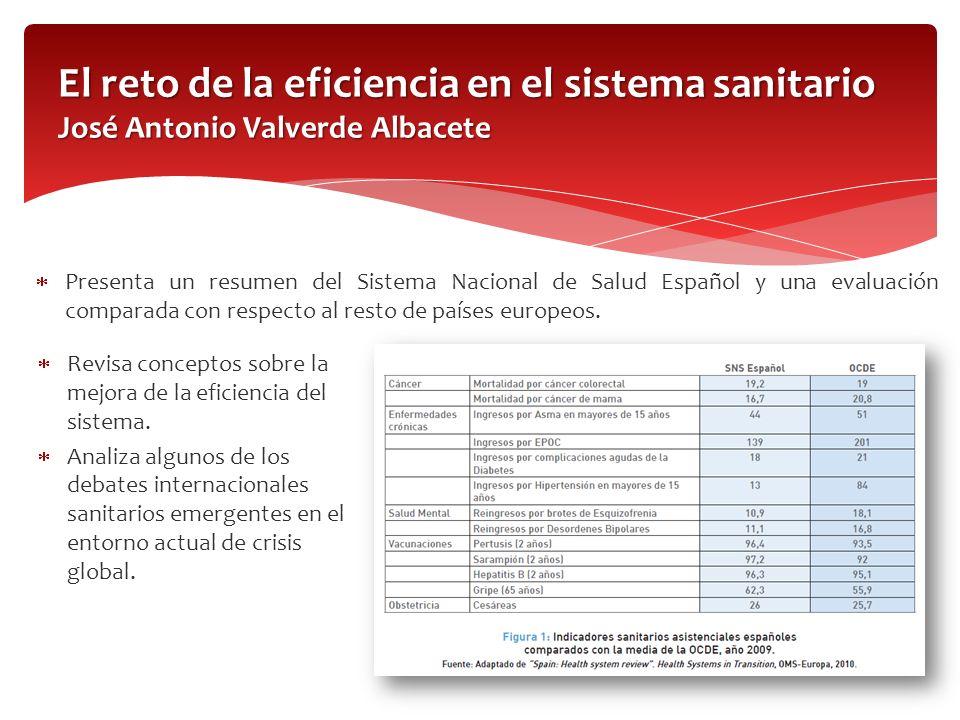 El reto de la eficiencia en el sistema sanitario José Antonio Valverde Albacete