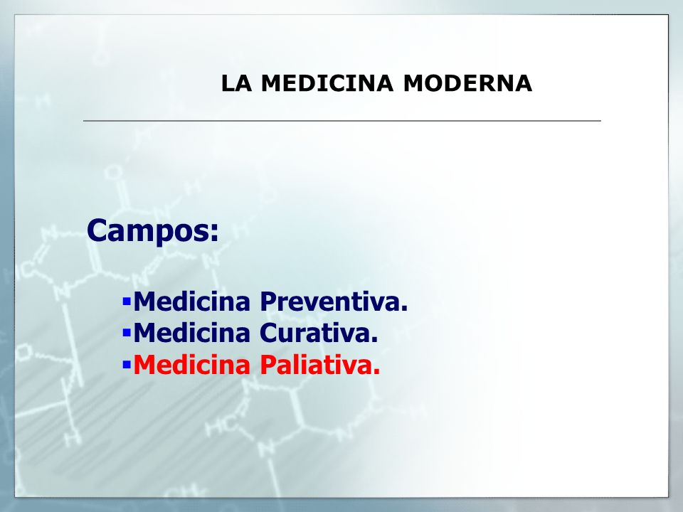 Campos: Medicina Preventiva. Medicina Curativa. Medicina Paliativa.