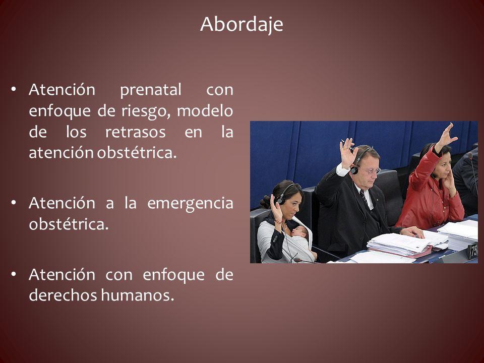 Abordaje Atención prenatal con enfoque de riesgo, modelo de los retrasos en la atención obstétrica.