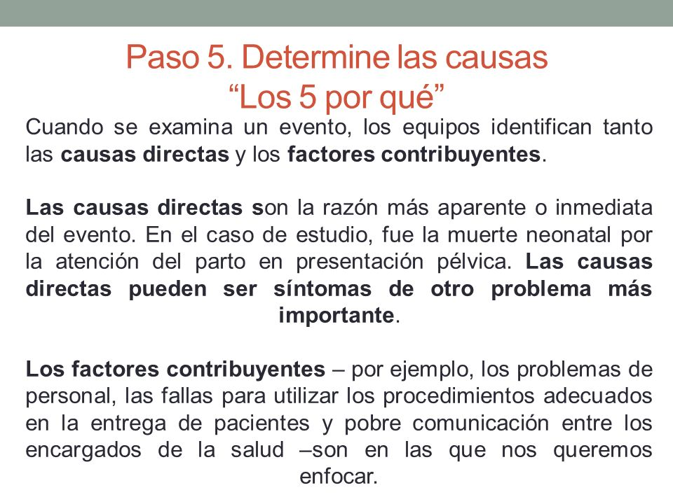 Paso 5. Determine las causas Los 5 por qué