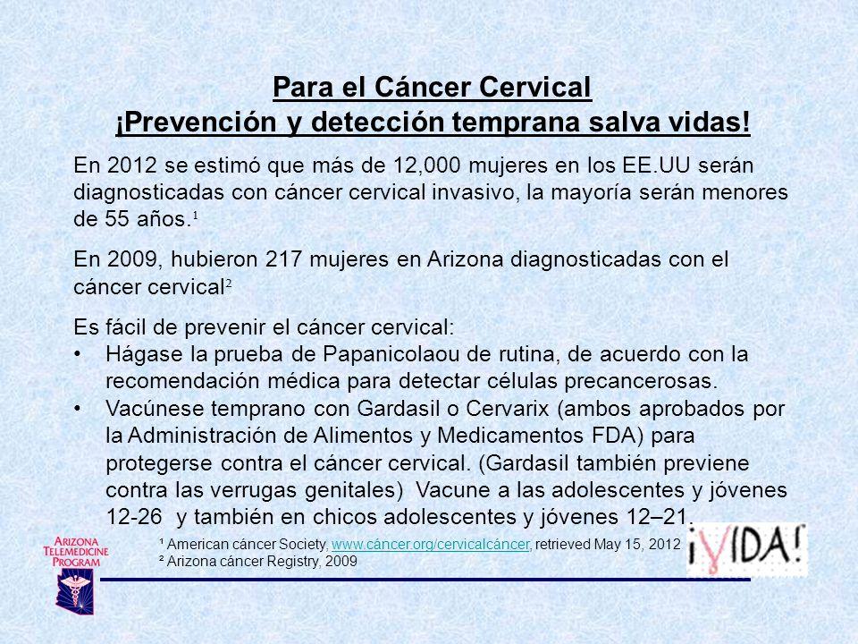Para el Cáncer Cervical ¡Prevención y detección temprana salva vidas!