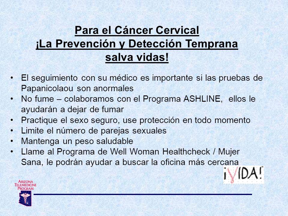 Para el Cáncer Cervical ¡La Prevención y Detección Temprana