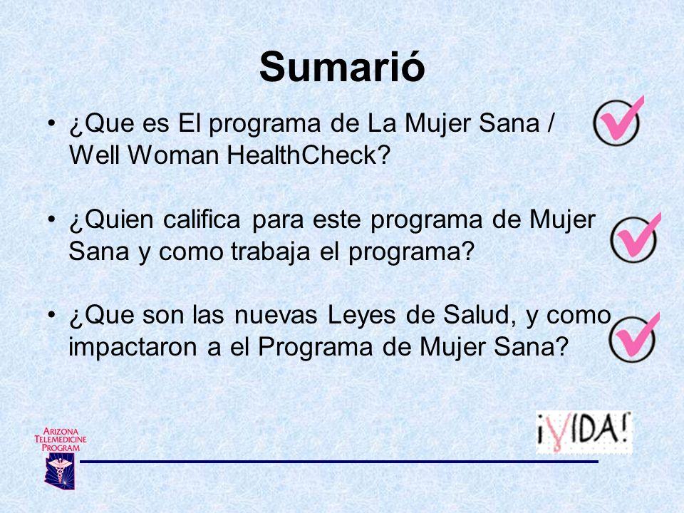 Sumarió ¿Que es El programa de La Mujer Sana / Well Woman HealthCheck