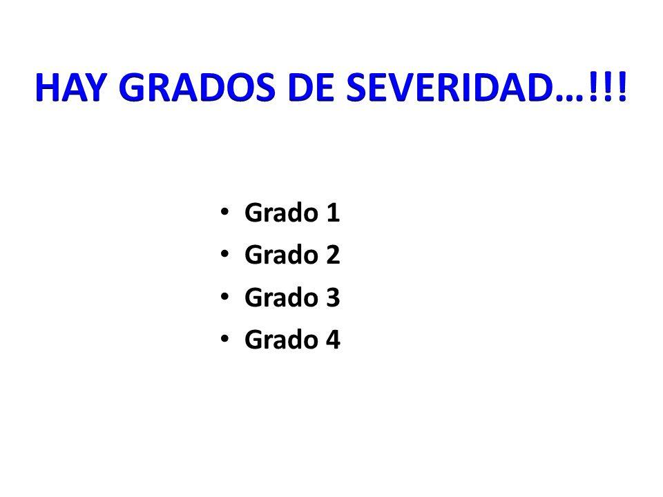 HAY GRADOS DE SEVERIDAD…!!!
