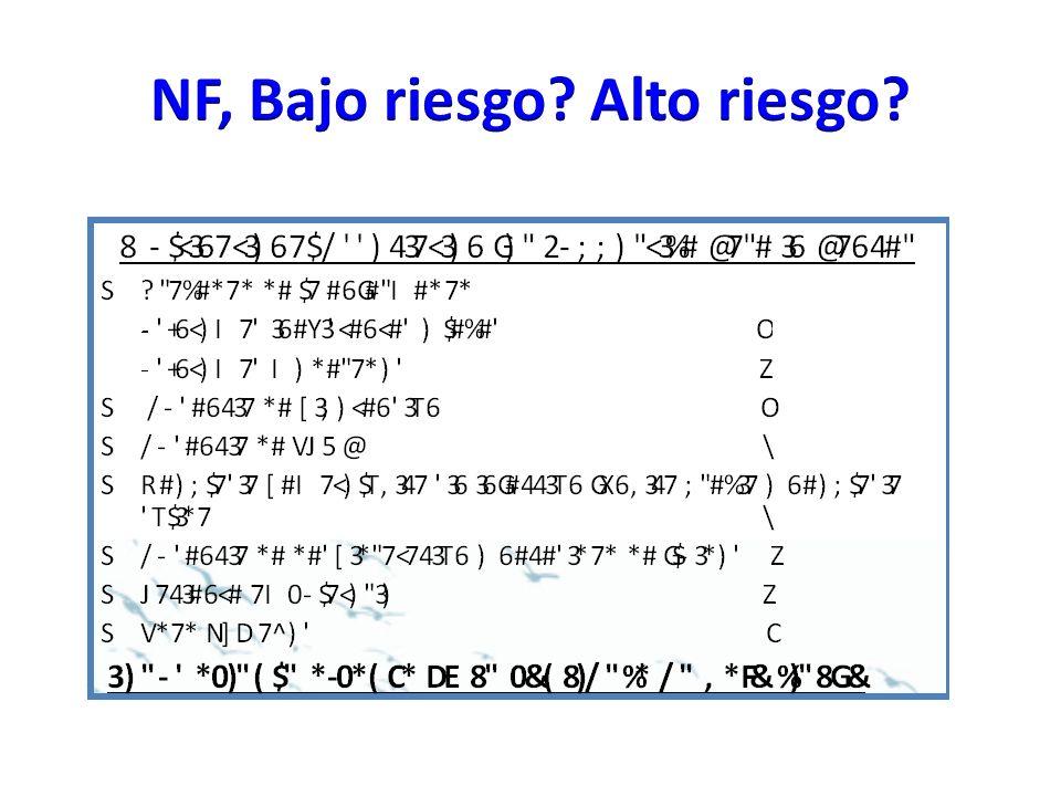 NF, Bajo riesgo Alto riesgo