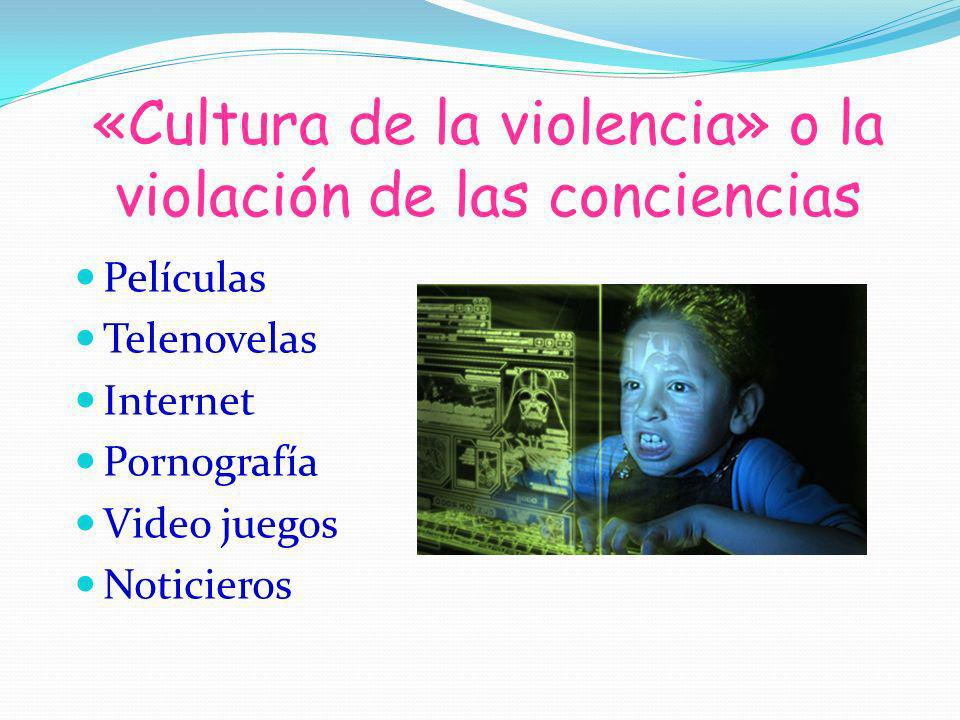 «Cultura de la violencia» o la violación de las conciencias