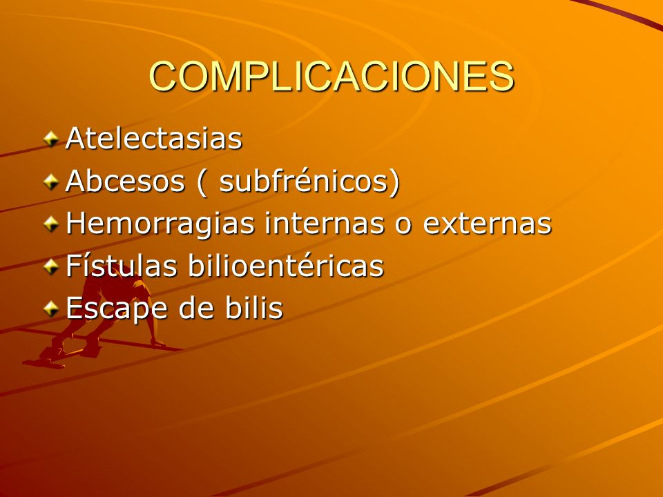 COMPLICACIONES Atelectasias Abcesos ( subfrénicos)