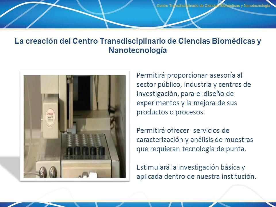 La creación del Centro Transdisciplinario de Ciencias Biomédicas y Nanotecnología