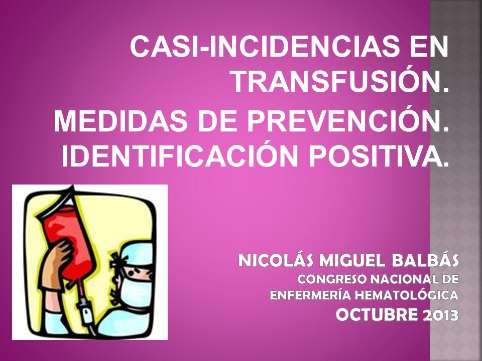 CASI-INCIDENCIAS EN TRANSFUSIÓN. MEDIDAS DE PREVENCIÓN