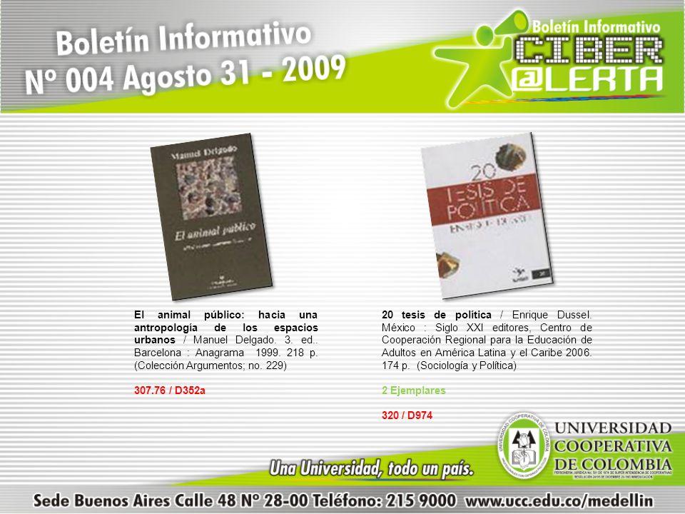 El animal público: hacia una antropología de los espacios urbanos / Manuel Delgado. 3. ed.. Barcelona : Anagrama 1999. 218 p. (Colección Argumentos; no. 229)