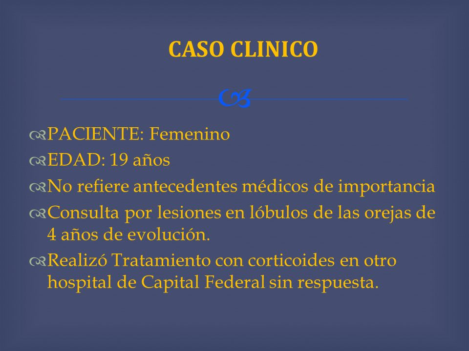 CASO CLINICO PACIENTE: Femenino EDAD: 19 años