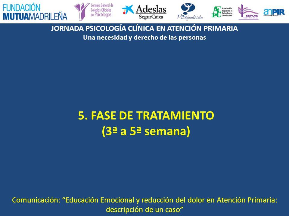 5. FASE DE TRATAMIENTO (3ª a 5ª semana)