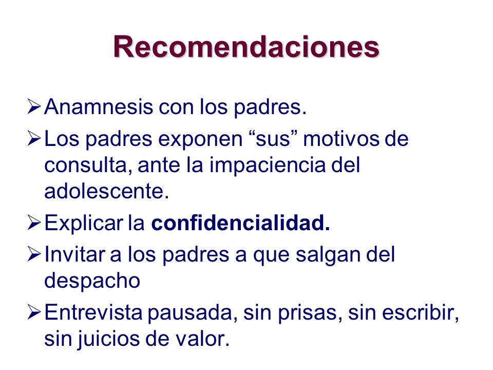 Recomendaciones Anamnesis con los padres.