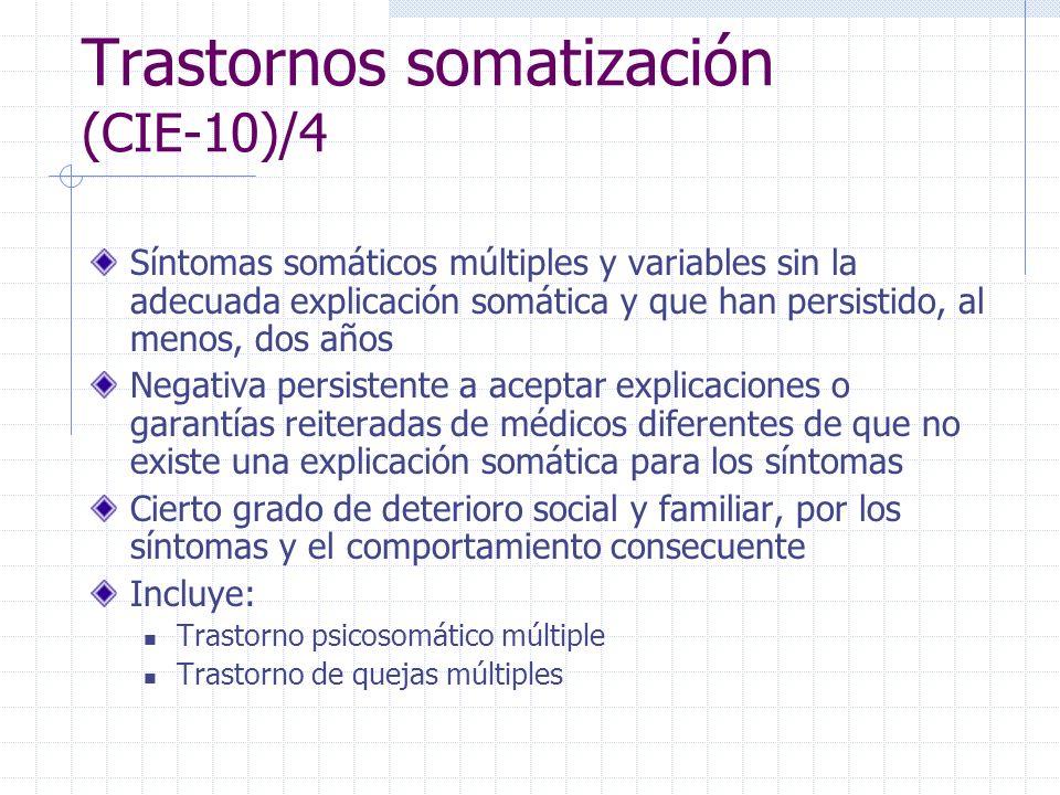 Trastornos somatización (CIE-10)/4