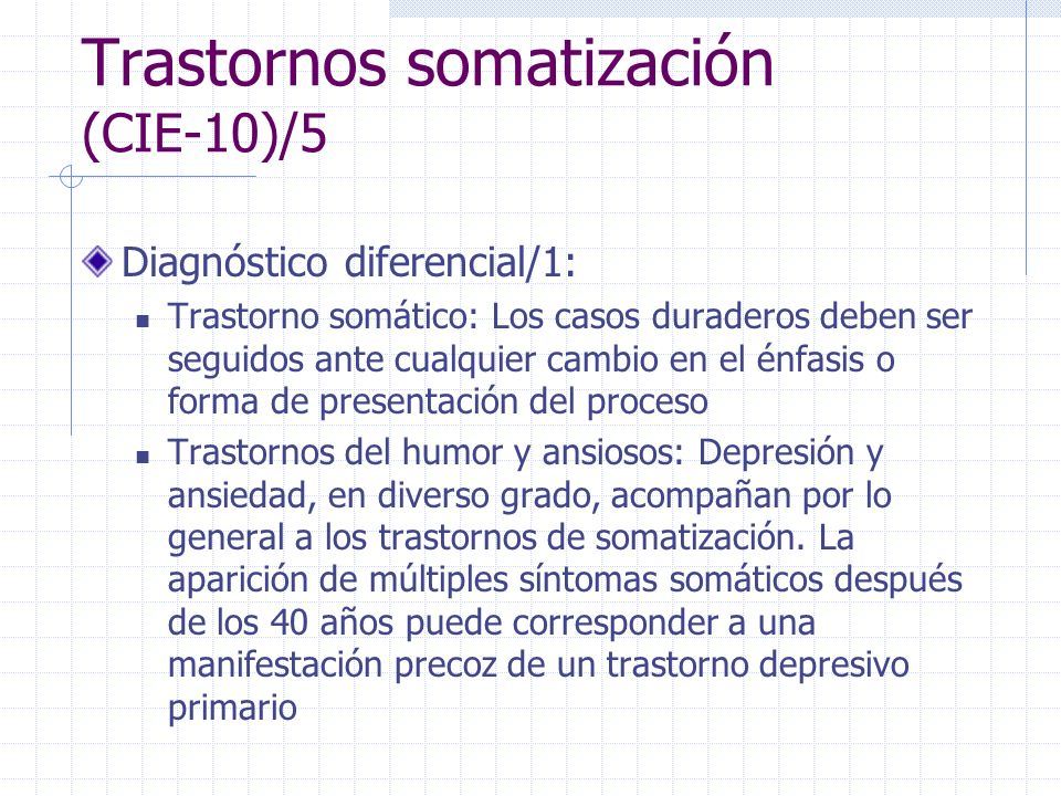 Trastornos somatización (CIE-10)/5