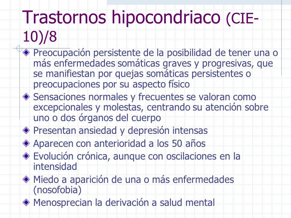 Trastornos hipocondriaco (CIE-10)/8