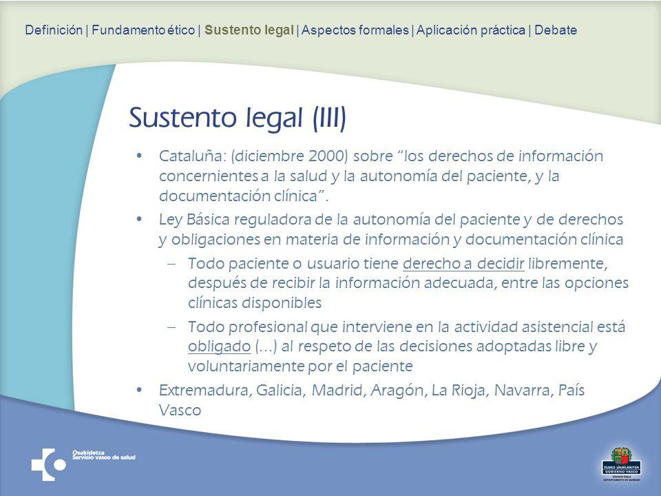 Definición | Fundamento ético | Sustento legal | Aspectos formales | Aplicación práctica | Debate