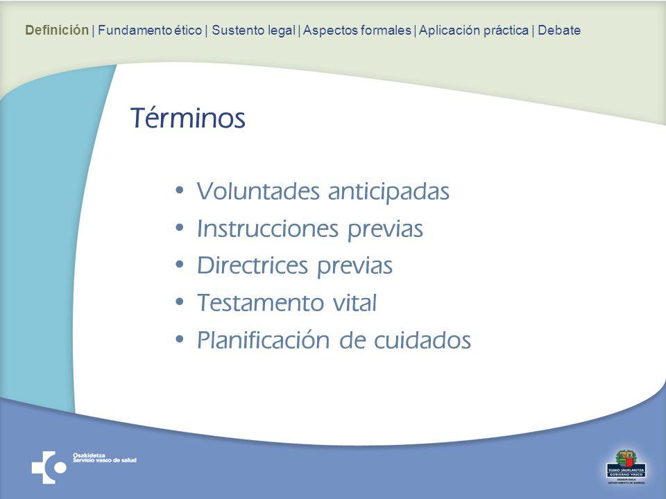 Términos Voluntades anticipadas Instrucciones previas